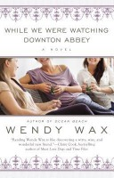 Book Review: While We Were Watching Downton Abbey- Audio