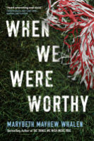 Review: When We Were Worthy